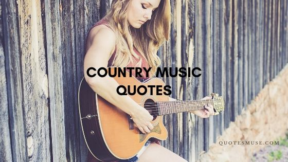 130 Ultimate Collection of Country Music Quotes