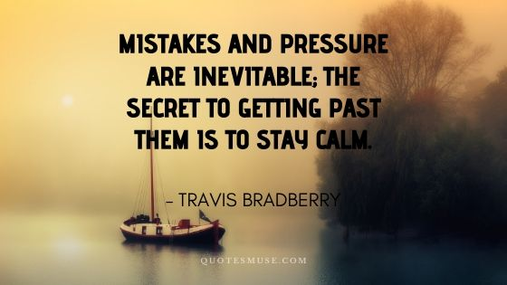 25 Stay Calm Quotes to Recover from Stressed Mood