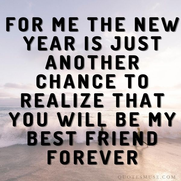 40 Happy New Year to My Best Friend Forever