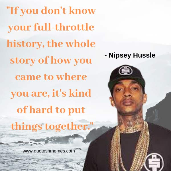 20 Best Nipsey Hussle Quotes 5