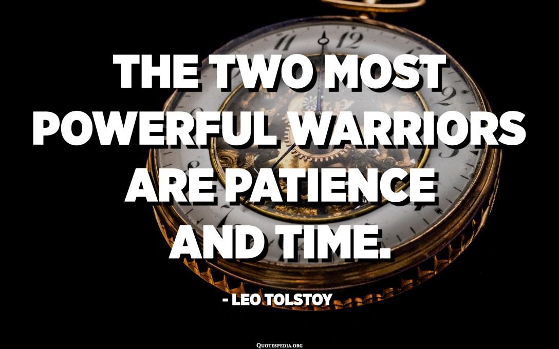 I dui guerrieri più putenti sò a pazienza è u tempu. - Leo Tolstoi