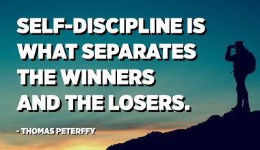 Self-discipline is what separates the winners and the losers. - Thomas Peterffy