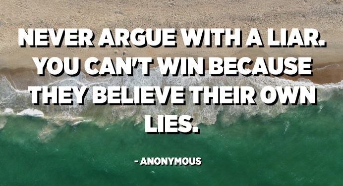 And fakes quotes for liars 150+ Fake