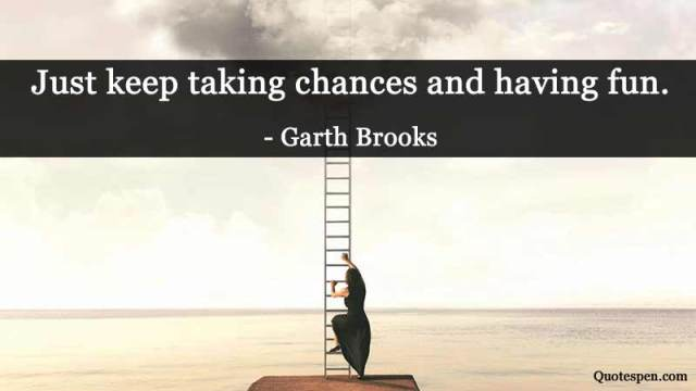 keep-taking-chances
