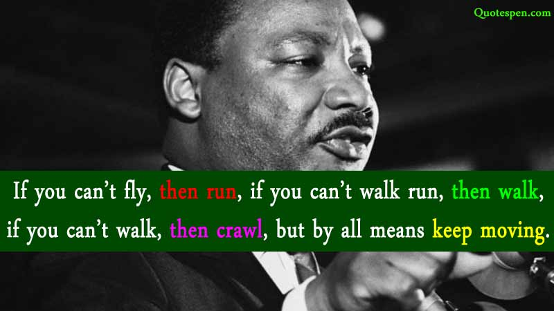 If-you-can-not-fly-martin-luther-king-famous-quote