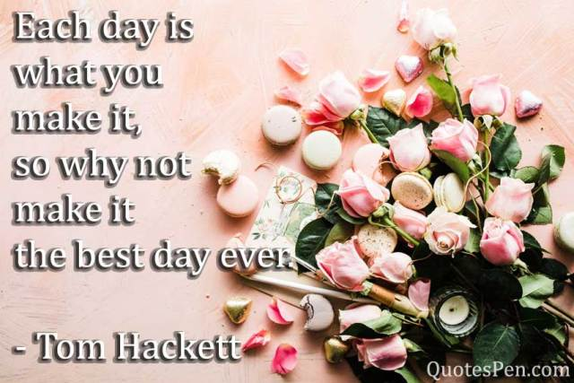 each-day-best-day-ever-quot