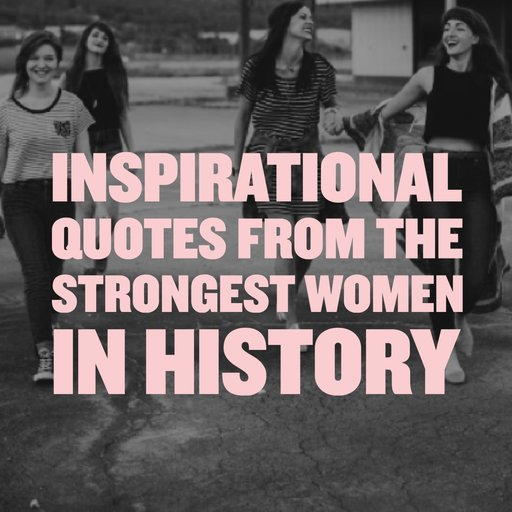 Positive Quotes For Women: Inspirational Quotes For Strong Women