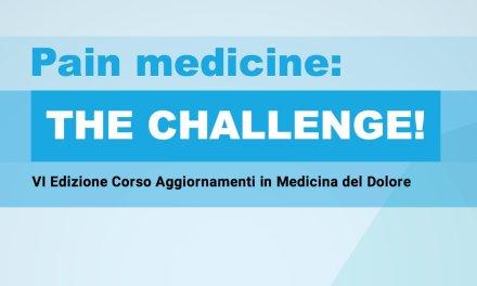 Pain medicine: the challenge. Aggiornamenti Medicina del Dolore