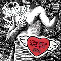 Hawke - Love Won Another (Dance Remixes)