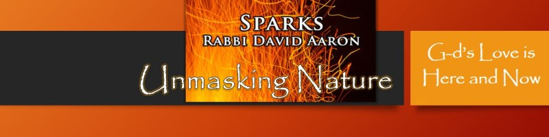 Unmasking Nature: G-d's Love is Here and Now
