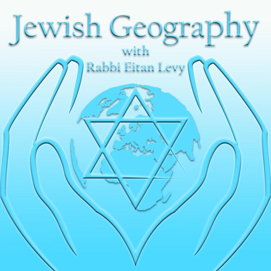 Jewish Geography Podcast with Rabbi Eitan Levy