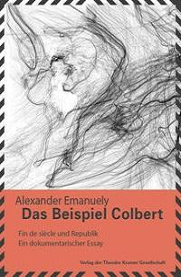 Cover Alexander Emanuely Das Beispiel Colbert