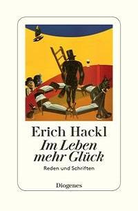 Erich Hackl Im Leben mehr Glück