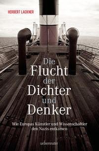 Cover Herbert Lackner Die Flucht der Dichter und Denker
