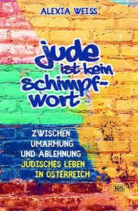 Cover Alexia Weiss Jude ist kein Schimpfwort
