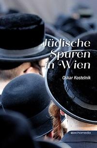 Cover Kostelnik_Juedische_Spuren_in_Wien