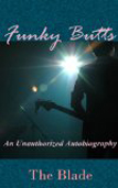 The Funky Butts: An Unauthorized Autobiography by The Blade
