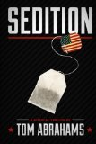 Sedition: A Political Thriller by Tom Abrahams
