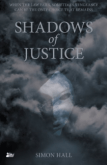 Shadows of Justice by Simon Hall