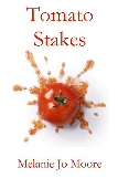 Tomato Stakes (Pour Me Another Drink Book 2) by Melanie Jo Moore