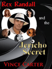 Rex Randall and the Jericho Secret by Vince Carter