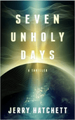 Seven Unholy Days by Jerry Hatchett