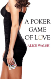 A Poker Game of Love by Alice Walsh