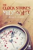 The Clock Strikes Midnight by Joan C. Curtis