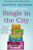 The Expat Diaries: Single in the City by Michele Gorman