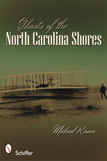Ghosts of the North Carolina Shores by Micheal Rivers