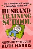Husband Training School by Ruth Harris