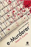 e-Murderer: A Jenna Scali Mystery by Joan C. Curtis