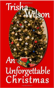 An Unforgettable Christmas by Trisha Wilson