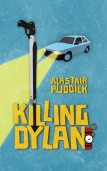 Killing Dylan by Alastair Puddick, humor mystery book review by Rabid Reader's Reviews