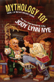 Mythology 101 by Jody Lynn Nye, book review