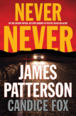 Never Never by James Patterson and Candice Fox