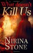 What doesn't Kill Us by Nirnia Stone