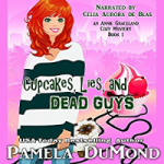 Cupcakes, Lies, and Dead Guys: An Annie Graceland Mystery by Pamela DuMond
