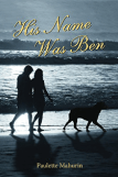 His Name was Ben by Paulette Mahurin, book review by Rabid Reader's Reviews