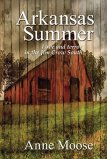 Arkansas Summer by Anne Moose
