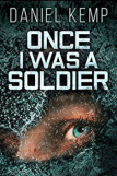 Book Review: Once I Was A Soldier by Daniel Kemp