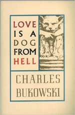 Love is a dog from Hell by Charles Bukowski book review by Rabid Reader's Reviews