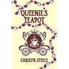 Queenie's Teapot A Political Satire by Caroline Steele