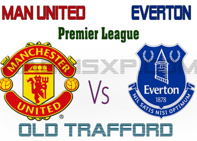 Manchester United Vs Everton FC Live Streaming Match from Old Trafford