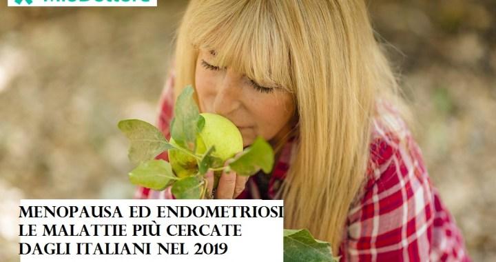 Menopausa ed endometriosi le più cercate