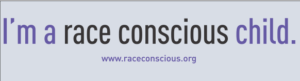 I'm a race conscious child T shirts