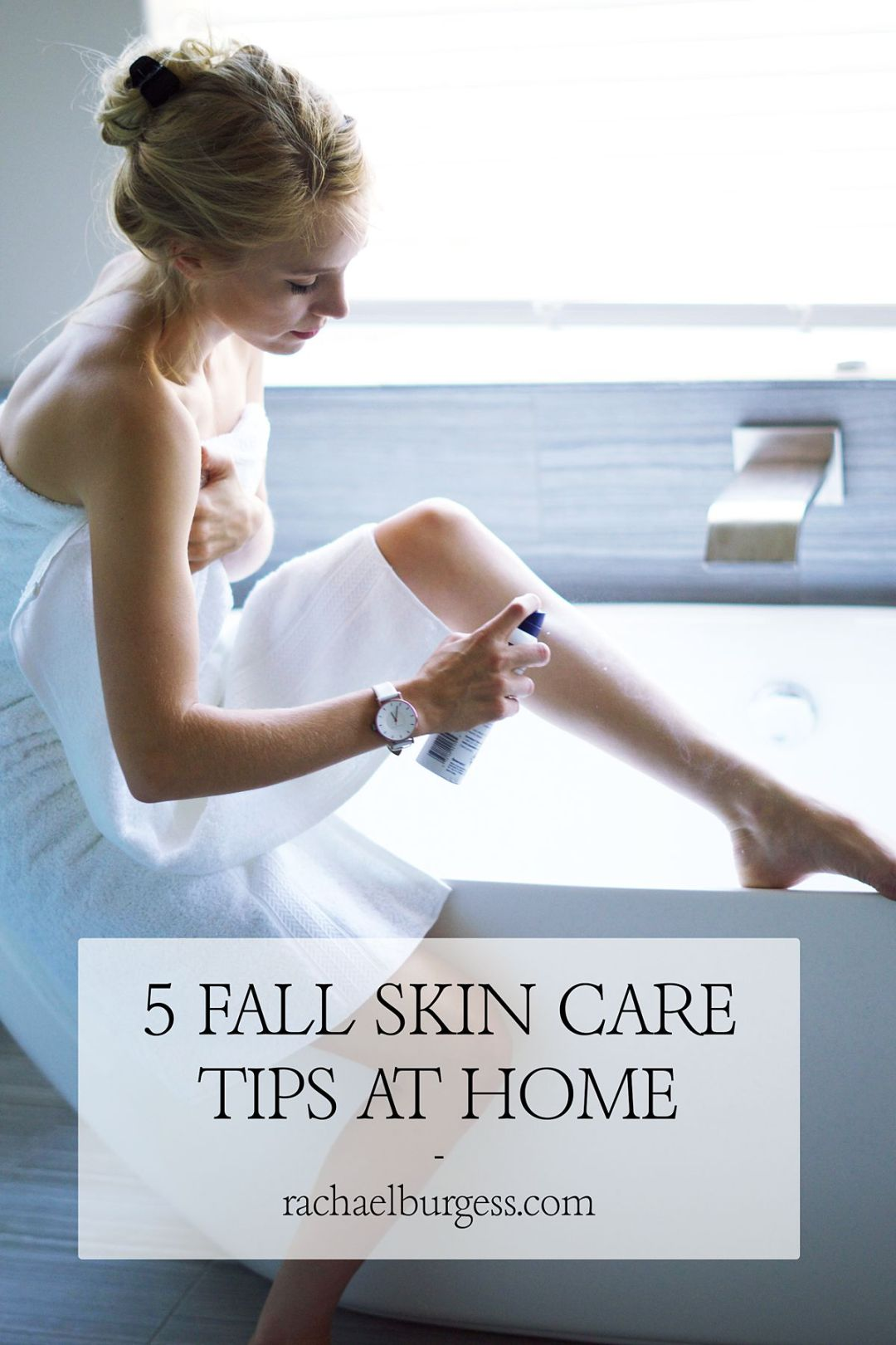 Fall Skin Care At Home   Rachael Burgess