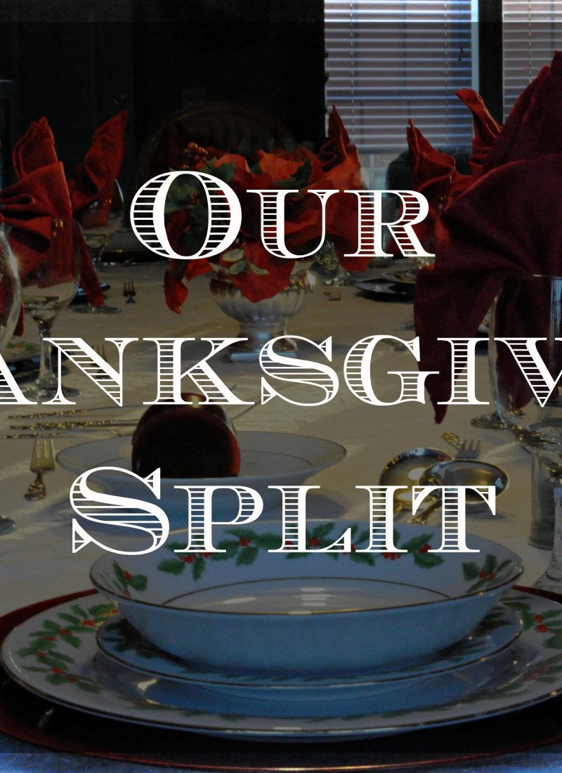 Our Thanksgiving Split