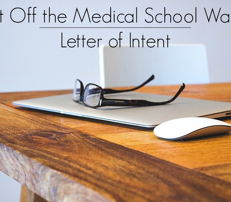 Get Off the Medical School Waitlist: Letter of Intent