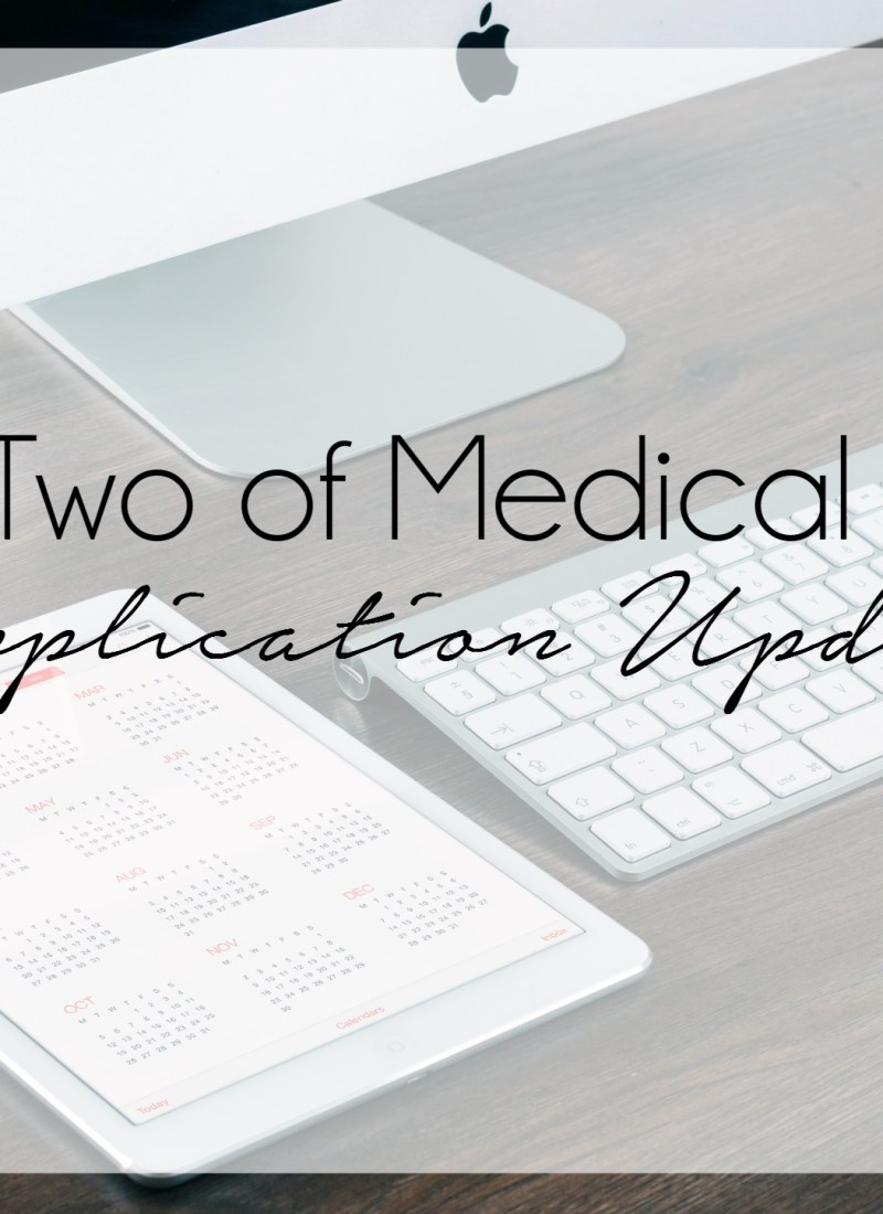 Cycle Two for Medical School: Update